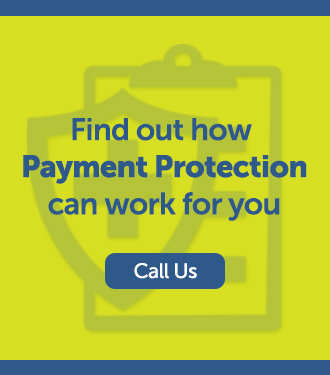 Enroll in Payment Protection by Calling your Branch